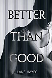 Better Than Good by Lane Hayes (2013-07-08)