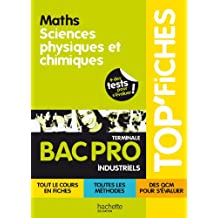 TOP'Fiches - Mathématiques, sciences physiques et chimiques Bac Pro Industriels