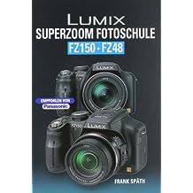 Lumix Superzoom Fotoschule FZ 150/FZ48