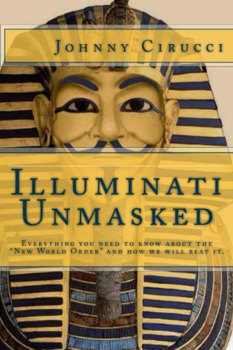 Illuminati Unmasked: Everything you need to know about the