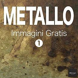 METALLO Immagini Gratis 1 BEIZ images - Foto Gratis (Italian ...
