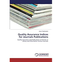 Quality Assurance Indices for Journals Publications: Quality Assurance and Publications of Articles in Library and Information Science Journals