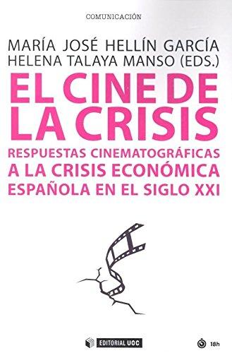 Cine de la crisis, El. Respuestas cinematográficas a la crisis económica español (Manuales) por Maria Jose Hellin Garcia