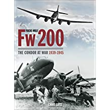Focke-Wulf Fw200: The Condor at War 1939-1945
