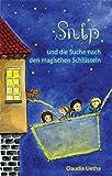 Snip und die Suche nach den magischen Schlüsseln -Weltall, Freundschaft, Außerirdische, Magie, Universum, All, - Claudia Lietha