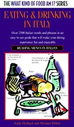 Eating and Drinking in Italian: Reading Menus in Italian (What Kind of Food Am I? Series) by Andy Herbach (1999-06-30)