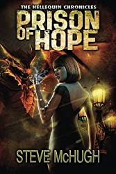 Prison of Hope (The Hellequin Chronicles) by Steve McHugh (2015-04-14)