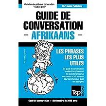 Guide de conversation Français-Afrikaans et vocabulaire thématique de 3000 mots