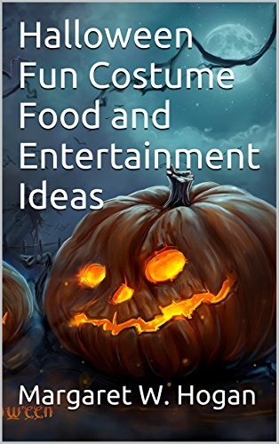 Halloween Fun Costume Food and Entertainment Ideas (English Edition)