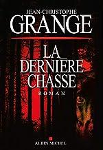 La Dernière Chasse de Jean-Christophe Grangé