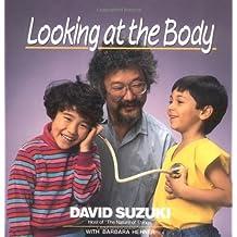 Looking at the Body (David Suzuki's Looking at Series) by David T. Suzuki (1991-09-05)