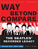 Way Beyond Compare: The Beatles Recorded Legacy, Volume One, 1957-1965
