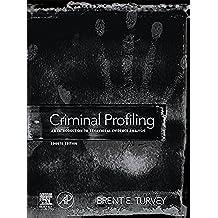 Criminal Profiling: An Introduction to Behavioral Evidence Analysis (English Edition)