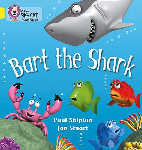 Bart the Shark: A humorous rhyming story about a very intimidating shark (Collins Big Cat Phonics): Yellow/Band 3