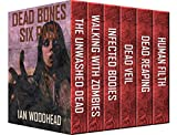 Dead Bones - Six Pack. The Ultimate Zombie Collection