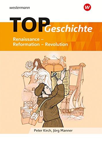 Topographische Arbeitshefte: TOP Geschichte 3: Renaissance - Reformation - Revolution