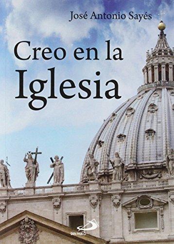 Creo en la Iglesia (Fe e imagen) por José Antonio Sayés Bermejo