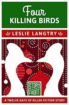 Four Killing Birds (A Short Story) (12 Days of Christmas series Book 4) by [Langtry, Leslie]