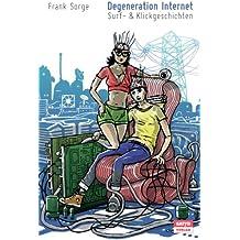 Degeneration Internet: Surf- & Klickgeschichten