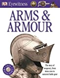 Arms and Armour (Eyewitness)