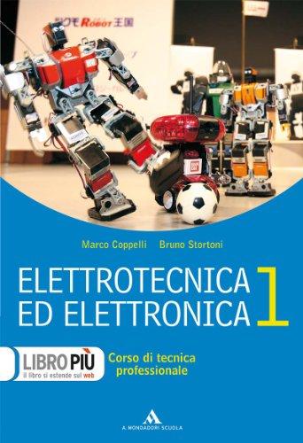 Elettrotecnica ed elettronica. Per gli Ist. professionali per l'industria e l'artigianato. Con CD-ROM