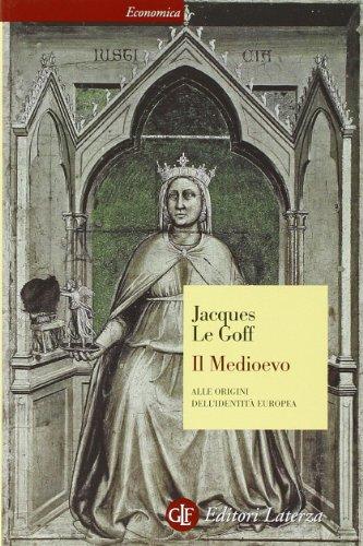 Il Medioevo. Alle origini dell'identit europea
