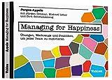 Managing for Happiness: Übungen, Werkzeuge und Praktiken, um jedes Team zu motivieren - Jurgen Appelo