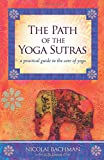 Path of the Yoga Sutras: A Practical Guide to the Core of Yoga