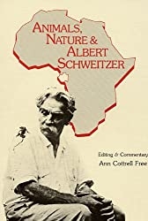 Animals, Nature and Albert Schweitzer (English Edition)