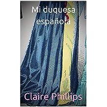 Mi duquesa española (serie el ducado de Chester ...