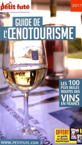 Petit Futé Guide de l'oenotourisme par