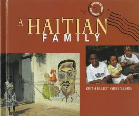 A Haitian Family (Journey Between Two Worlds) by Keith Elliot Greenberg (1997-11-02)