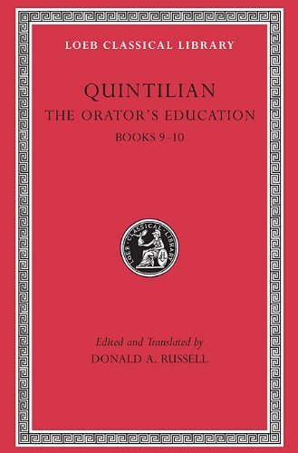 Quintilian: The Orator's Education, IV, Books 9-10 (Loeb Classical Library No. 127) (Volume IV) by Quintilian (2002-01-10)