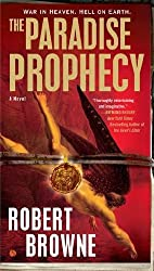 The Paradise Prophecy by Robert Browne (2012-06-05)
