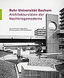 Ruhr-Universität Bochum: Architekturvision der Nachkriegsmoderne