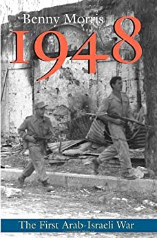1948: A History of the First Arab-Israeli War by [Morris, Prof. Benny]