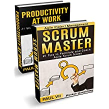 Scrum Master: (Box set)  21 tips to facilitate and coach & Productivity 21 tips for explosive Time Management (scrum master, scrum, agile development, agile software development)