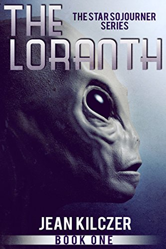 The Loranth (Star Sojourner Book 1) by Jean Kilczer