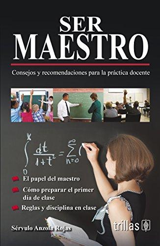 Ser maestro / Being a teacher por Servulo Anzola Rojas
