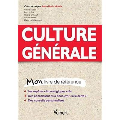 Culture générale - Mon livre de référence