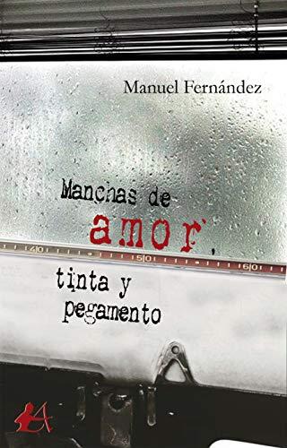 Manchas de amor, tinta y pegamento eBook: Manuel Fernández: Amazon ...