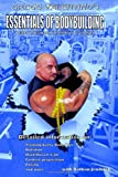 ESSENTIALS OF BODYBUILDING: A Classic Approach for Athletes of All Ages: Volume 1 by Gregg Valentino (2012-02-13)