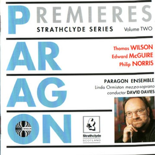 Paragon Premiers Volume 2. Works of Thomas Wilson / Edward McGuire / Philip Norris Paragon Form