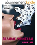Bésame princesa. I (Spanish Edition)