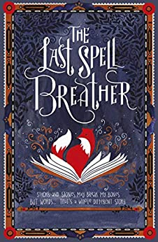 The Last Spell Breather by [Pike, Julie]