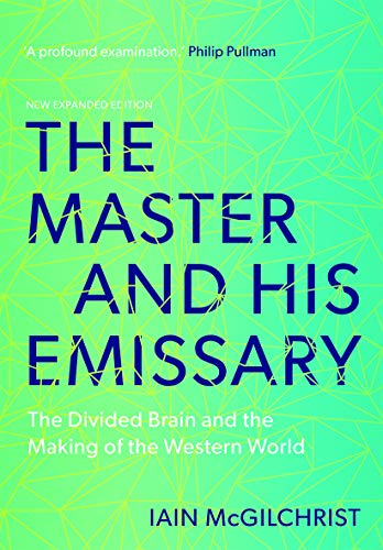 The Master and His Emissary: The Divided Brain and the Making of the Western World (English Edition)
