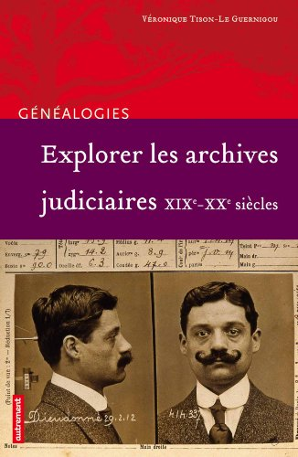 Explorer les archives judiciaires XIXe-XXe siècles