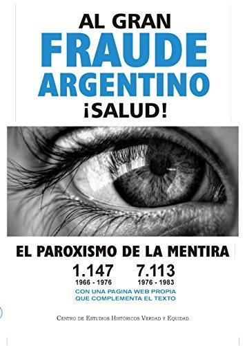 AL GRAN FRAUDE ARGENTINO ¡SALUD!: 30.000 El paroxismo de la mentira por Jorge Noberto Apa Ferraro