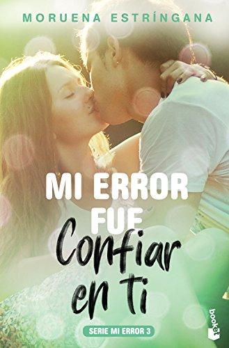 Mi error fue confiar en ti: Serie Mi error 3 (Bestseller)