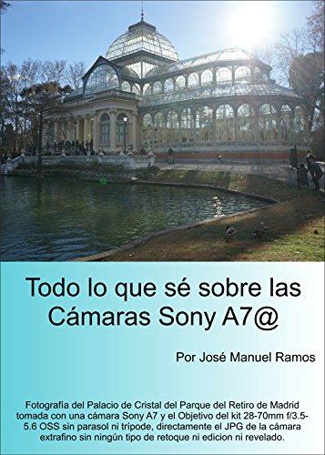 Descargar Libro Todo lo que sé sobre las cámaras Sony A7@ de José Manuel Ramos
